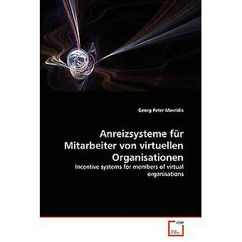 Fr Anreizsysteme Mitarbeiter von virtuellen Organisationen da Mavridis & Georg Peter