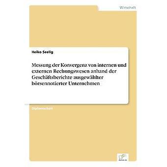 Messung der Konvergenz von internen und externen Rechungswesen anhand der Geschftsberichte ausgewhlter brsennotierter Unternehmen da Heiko & Seelig