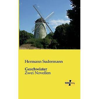 GeschwisterZwei Novellen par Sudermann et Hermann