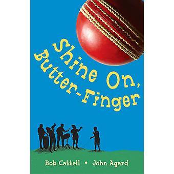 Shine on Butterfinger door Bob Raymond b. Cattell - John Agard - Pam Smy - 9781845