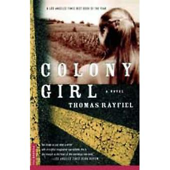 Colony Girl by Thomas Rayfiel - 9780312267193 Book