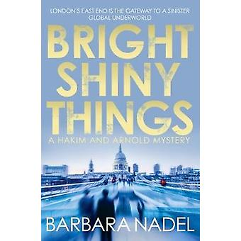 Bright Shiny Things by Barbara Nadel - 9780749020231 Book