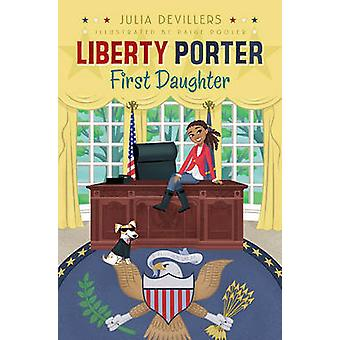 Liberty Porter - First Daughter by Julia Devillers - 9781416991267 Bo