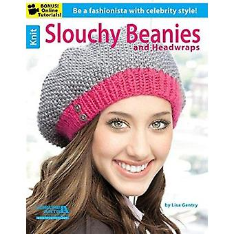 Knit Slouchy Beanies & Headwraps - Be a Aashionista with Celebrity Sty