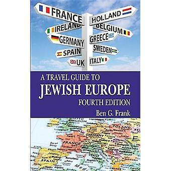 Travel Guide to Jewish Europe by Ben Frank - 9781455623570 Book