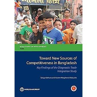 Toward New Sources of Competitiveness in Bangladesh - Key Insights of