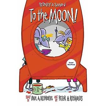 Sydney & Simon - To The Moon! by Paul Reynolds - 9781580896795 Book