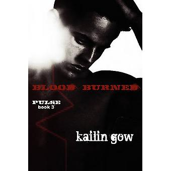 Blood Burned (Pulse Book 3) by Kailin Gow - 9781597489430 Book