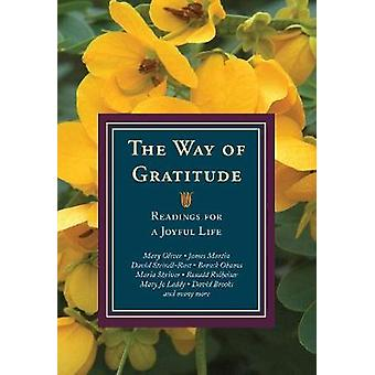 The Way of Gratitude - Readings for a Joyful Life by Michael Leach - J