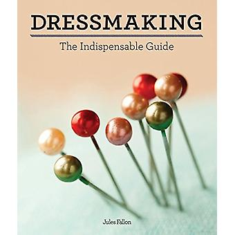 Dressmaking - The Indispensable Guide by Jules Fallon - 9781770859388