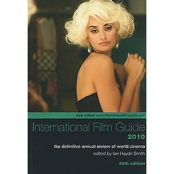 International Film Guide 2010 - The Definitive Annual Review of World