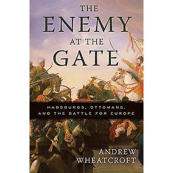 O inimigo nos otomanos - Habsburgos - de portão - e a batalha para o Euro