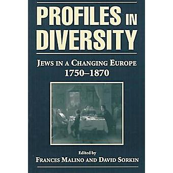 Profiles in Diversity Jews in a Changing Europe 17501870 by Malino & Frances