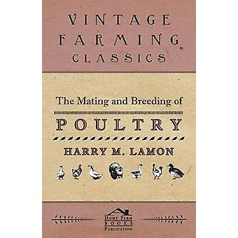 The Mating and Breeding of Poultry by Lamon & Harry M.