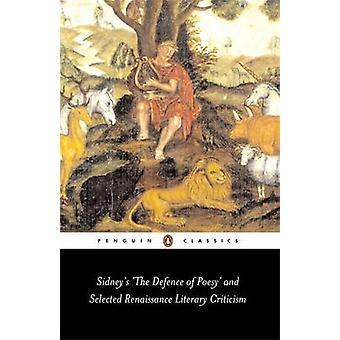 Sidneys The Defence of Poesy and Selected Renaissance Lit