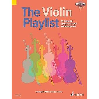 The Violin Playlist  50 Popular Classics in Easy Arrangements Includes Downloadable Audio by Barrie Carson Turner