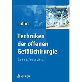 Techniken der offenen Gefasschirurgie Standards Taktiken trucs door bewerkt door Bernd Luther
