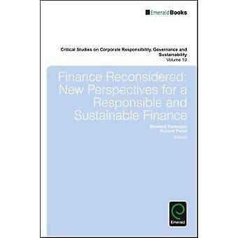 Finance Reconsidered New Perspectives for a Responsible and Sustainable Finance by Paranque & Bernard