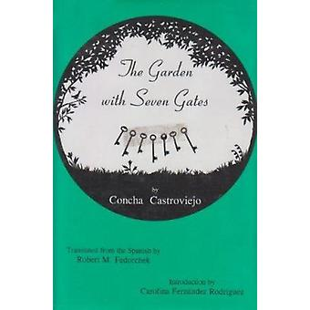 The Garden with Seven Gates by Concha Castroviejo - Robert M. Fedorch