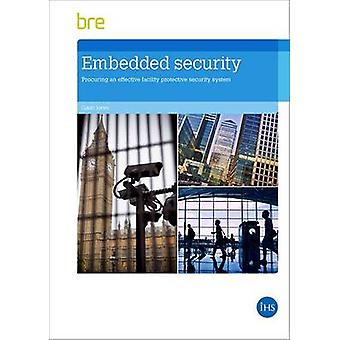 Embedded Security  Procuring an Effective Facility Protective Security System by Gavin Jones