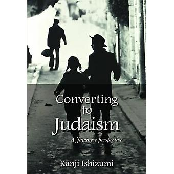 Converting to Judaism A Japanese Perspective by Ishizumi & Kanji