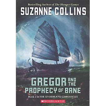 Gregor and the Prophecy of Bane by Suzanne Collins - 9781417685196 Bo