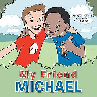 My Friend Michael by Harris & Tashya