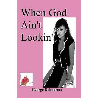 When God Aint Lookin by Delmarmo & George