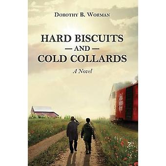 Hard Biscuits and Cold Collards by Worman & Dorothy B.