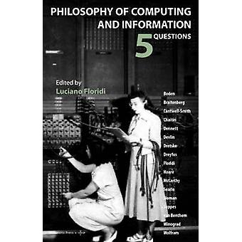 Philosophy of Computing and Information 5 Questions by Floridi & Luciano