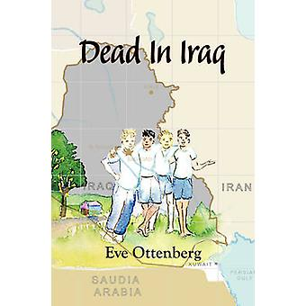 Dead In Iraq by Ottenberg & Eve