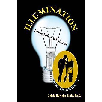 Illumination Lewis Howard Latimer Thank A Black Man Series  1 by Little & Ph.D & Sylvia Hawkins