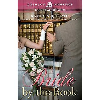 Bride by the Book by Brocato & Kathryn