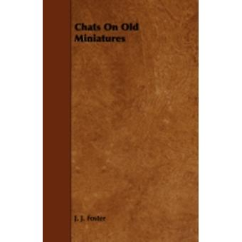 Chatit Old Miniatures by Foster & J. J.