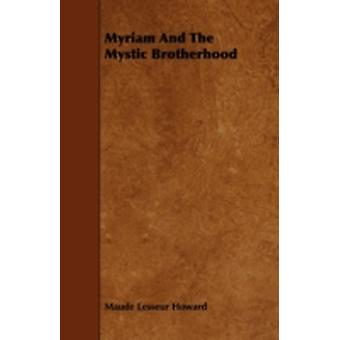 Myriam and the Mystic Brotherhood by Howard & Maude Lesseur