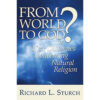 From World to God by Sturch & Richard L.
