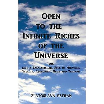 Open to the Infinite Riches of the Universe by Petrak & Zlatoslava