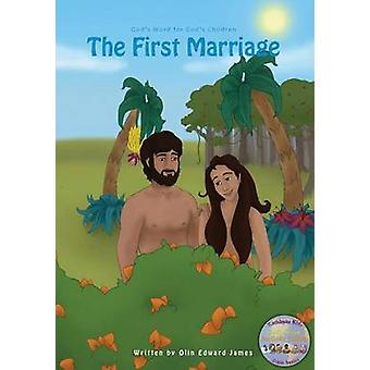 The First Marriage by James & Olin Edward