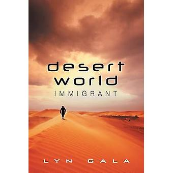 Desert World Immigrant by Gala & Lyn