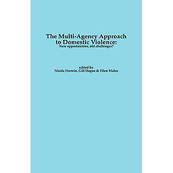 The MultiAgency Approach to Domestic Violence New Opportunities Old Challenges by Harwin & N.