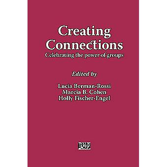 Creating Connections Celebrating the Power of Groups by BermanRossi & Lucia