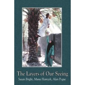 The Layers of Our Seeing by Bright & Susan