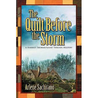 The Quilt Before the Storm by Sachitano & Arlene