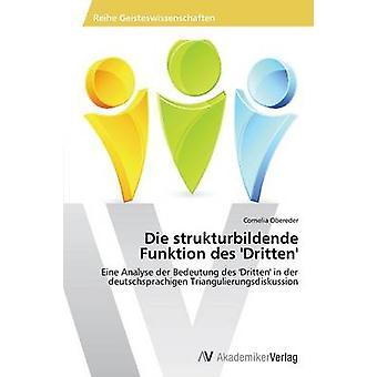 Die Strukturbildende Funktion Des Dritten by Obereder Cornelia