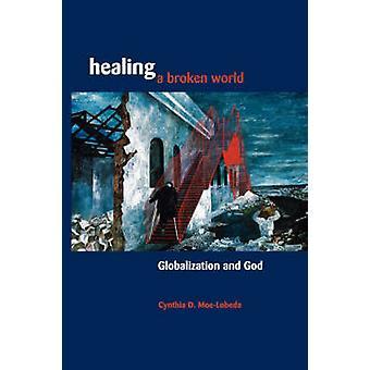 Healing a Broken World by MoeLobeda & Cynthia D.