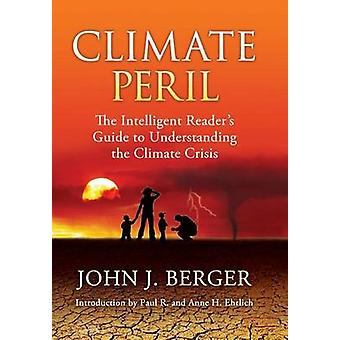 気候危機ベルガー ・ ジョン j. によって気候の危機を理解するインテリジェントな読者ガイド
