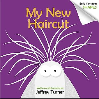 My New Haircut Early Concepts Shapes by Jeffrey Turner