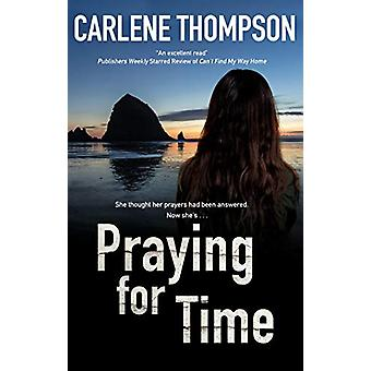 Praying for Time by Carlene Thompson - 9780727889843 Book