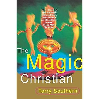 The Magic Christian by Terry Southern - 9780802147134 Book
