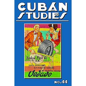 Cuban Studies 44 by Alejandro de la Fuente - 9780822944478 Book